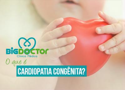 O que é cardiopatia congênita?
