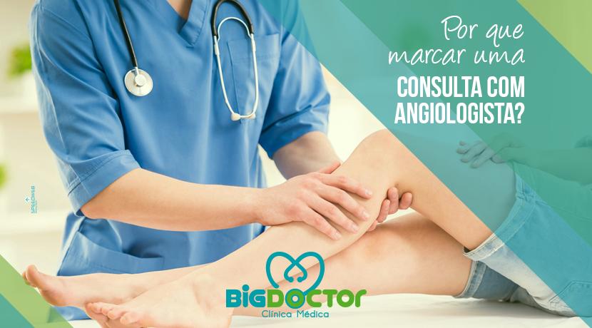 Por que marcar uma consulta com angiologista?