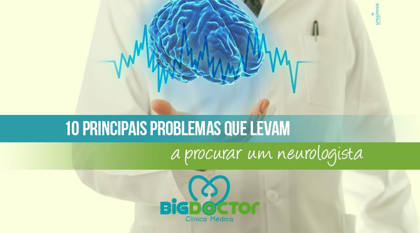 10 principais problemas que levam a procurar um Neurologista