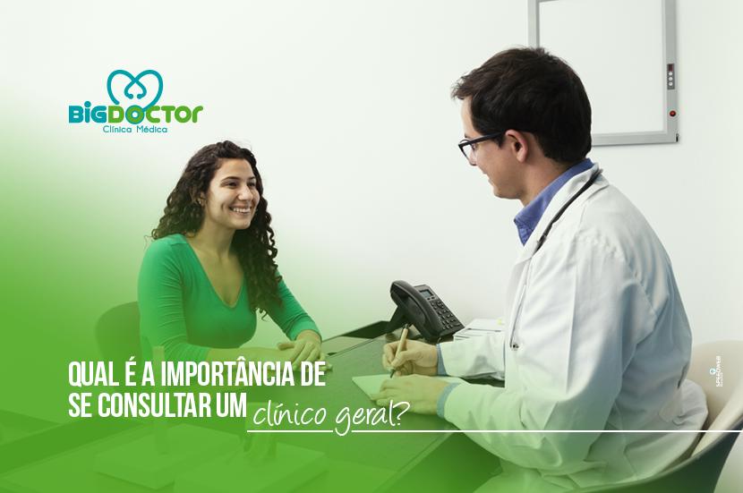 Qual é a importância de se consultar um clínico geral?